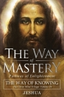 The Way of Mastery, Pathway of Enlightenment: The Way of Knowing, The Christ Mind Trilogy Volume III Cover Image
