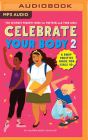 Celebrate Your Body 2: The Ultimate Puberty Book for Preteen and Teen Girls Cover Image