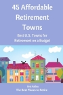 45 Affordable Retirement Towns: Best U.S. Towns for Retirement on a Budget Cover Image