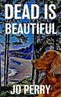 Dead is Beautiful Cover Image