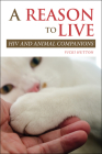 A Reason to Live: HIV and Animal Companions (New Directions in the Human-Animal Bond) Cover Image