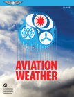 Aviation Weather: FAA Advisory Circular (Ac) 00-6b Cover Image