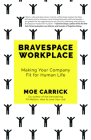 Bravespace Workplace: Making Your Company Fit for Human Life Cover Image