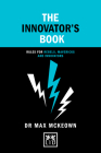 The Innovator's Book: Rules for Rebels, Mavericks and Innovators (Concise Advice) Cover Image