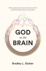 God on the Brain: What Cognitive Science Does (and Does Not) Tell Us about Faith, Human Nature, and the Divine Cover Image
