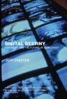 Digital Destiny: New Media and the Future of Democracy Cover Image