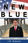 The New Blue: A Democrat's Roadmap to the Working Man Cover Image