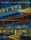 The Art of the Bookstore: The Bookstore Paintings of Gibbs M. Smith Cover Image