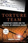 Torture Team: Rumsfeld's Memo and the Betrayal of American Values Cover Image