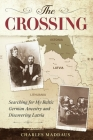 The Crossing: Searching for My Baltic German Ancestry and Discovering Latvia Cover Image