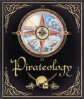 Pirateology: The Pirate Hunter's Companion (Ologies) Cover Image
