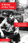 A Writer of Our Time: The Life and Work of John Berger Cover Image
