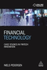 Financial Technology: Case Studies in Fintech Innovation Cover Image