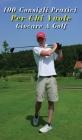 100 Consigli Pratici Per Chi Vuole Giocare a Golf: Hai L'Hobby Sportivo e Vuoi Diventare Un Golfista ? Questi Cento Consigli Ti Risulteranno Utili Per Cover Image