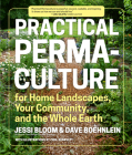Practical Permaculture: for Home Landscapes, Your Community, and the Whole Earth Cover Image