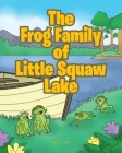 The Frog Family of Little Squaw Lake Cover Image