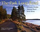 The Park Loop Road: A Guide to Acadia National Park's Scenic Byway Cover Image