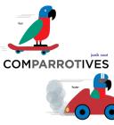 Comparrotives (A Grammar Zoo Book) Cover Image