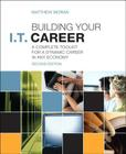 Building Your I.T. Career: A Complete Toolkit for a Dynamic Career in Any Economy Cover Image