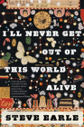 I'll Never Get Out of This World Alive Cover Image