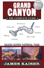 Grand Canyon: The Complete Guide: Grand Canyon National Park (Color Travel Guide) Cover Image