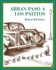Abran Paso A los Patitos = Make Way for Ducklings Cover Image