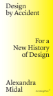 Design by Accident: For a New History of Design Cover Image