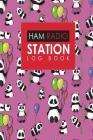 Ham Radio Station Log Book: Amateur Radio Log, Ham Radio Log Book, Ham Radio Book, Ham Radio Logbook, Cute Panda Cover Cover Image