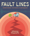 Fault Lines: Understanding the Power of Earthquakes Cover Image