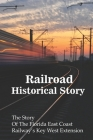 Railroad Historical Stories: The Story Of The Florida East Coast Railway's Key West Extension: Learn About Railroad Cover Image