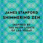 Shimmering Zen: Inspired By The Neon Lights of Las Vegas Cover Image