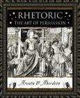 Rhetoric: The Art of Persuasion (Wooden Books) Cover Image