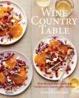 Wine Country Table: With Recipes that Celebrate California's Sustainable Harvest Cover Image