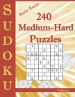 Puzzler Guzzler Sudoku 240 Medium-Hard Puzzles Volume 1: Large Print for Adults(Suitable for Seniors) Big Book of Strategy Fun - Brain Stimulation - M Cover Image