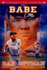 Babe & Me (Baseball Card Adventures (Pb)) Cover Image