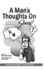 A Man's Thoughts On Shoes? Cover Image