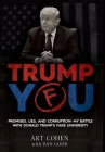 Trump You: Promises, Lies, and Corruption: My Battle with Donald Trump's Fake University Cover Image