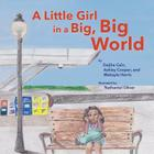 A Little Girl in a Big, Big World (Books by Teens #13) Cover Image