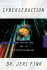 Cyberseduction: Reality in the Age of PS Cover Image