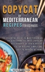 Copycat Recipes of Mediterranean Cookbook for Beginners: The essential guide to Mediterranean cuisine from the most popular restaurants of Spain, Gree Cover Image