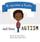 Hi, my name is Austin and I have Autism Cover Image