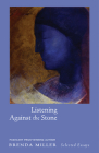 Listening Against the Stone: Selected Essays Cover Image