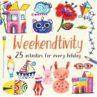 Weekendtivity: 25 screen-free activities to make, bake, play, and do Cover Image