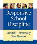 Responsive School Discipline: Essentials for Elementary School Leaders Cover Image