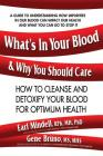 What's in Your Blood & Why You Should Care: How to Cleanse & Detoxify You Blood for Optimum Health Cover Image
