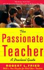 The Passionate Teacher: A Practicial Guide Cover Image