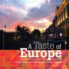 A Taste of Europe: A Travel Diary and Tips for the Unwary Traveler. Cover Image