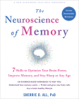 The Neuroscience of Memory: Seven Skills to Optimize Your Brain Power, Improve Memory, and Stay Sharp at Any Age Cover Image