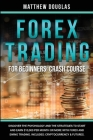Forex Trading for Beginners: Discover the Psychology and the Strategies to Start and Earn $10,000 per Month or MORE with Forex and Swing Trading. I Cover Image