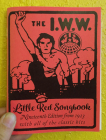 I.W.W. Little Red Songbook: Nineteenth Edition from 1923 with All of the Classic Hits Cover Image